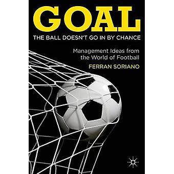 Målet bolden Doesnt gå tilfældigt forvaltning ideer fra fodboldens verden af Soriano & F.