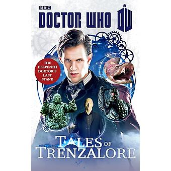 Doctor Who: Tales of Trenzalore: The Eleventh Doctors Last Stand (Doctor Who (BBC)) (Paperback) by Richards Justin Morris Mark Mann George Finch Paul