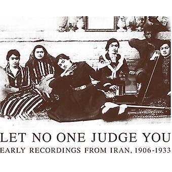 Lad ingen dommer You: Tidlige optagelser fra Iran 1 - Lad ingen dømme dig: tidlige optagelser fra Iran 1 [CD] USA importerer