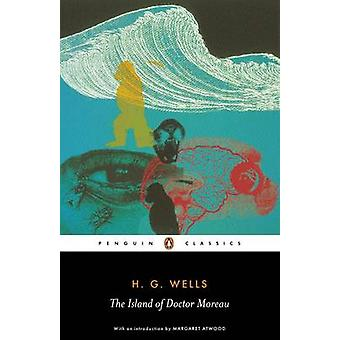 The Island of Doctor Moreau by H. G. Wells & Margaret Atwood & Steve Maclean & Patrick Parrinder