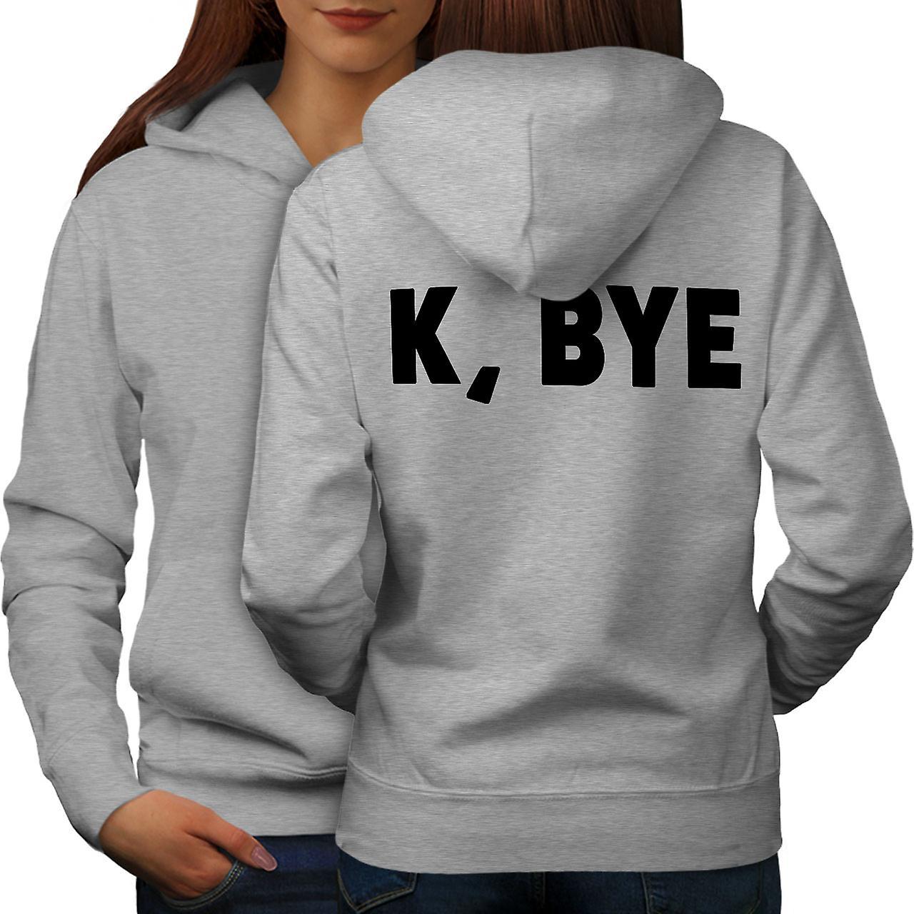 K Bye See You Back grisHoodie femmes