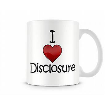 I Love Disclosure Printed Mug