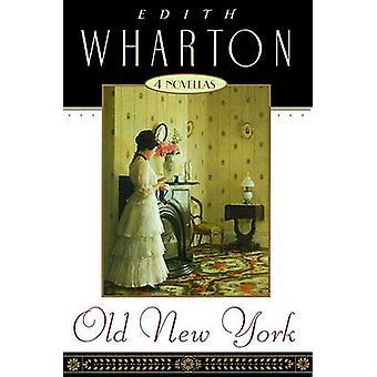 Old New York - Four Novellas by Edith Wharton - 9780020383147 Book