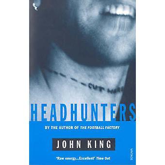 Headhunters by John King - 9780099739517 Book