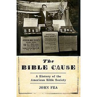 聖書の原因 - ジョン Fea によってアメリカ聖書協会の歴史