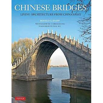 Chinesische Brücken - Architektur von Chinas Vergangenheit von Ronald G. K Leben