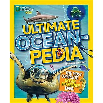 Ultimate Oceanpedia - The Most Complete Ocean Reference Ever by Christ