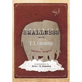 Enormous Smallness - A Story of E.E. Cummings by Matthew Burgess - Kri