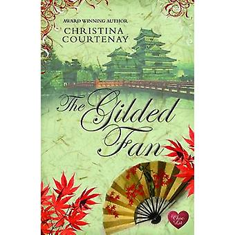 The Gilded Fan by Christina Courtenay - 9781781890080 Book