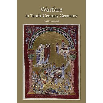 Warfare in Tenth-Century Germany by David S. Bachrach - 9781843839279