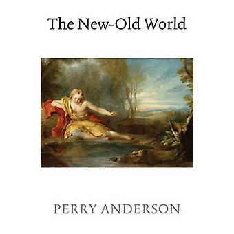 The New Old World by Perry Anderson - 9781844677214 Book