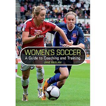 Calcio femminile - una guida di Coaching e formazione di Jane Haslam - 978