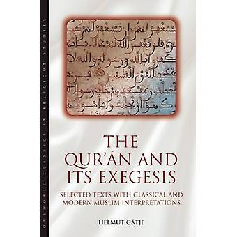 Der Koran und seine Exegese - ausgewählte Texte mit Klassik und moderne