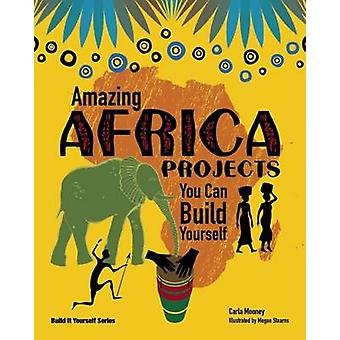 Amazing Africa Projects by Carla Mooney - Megan Stearns - 97819346704