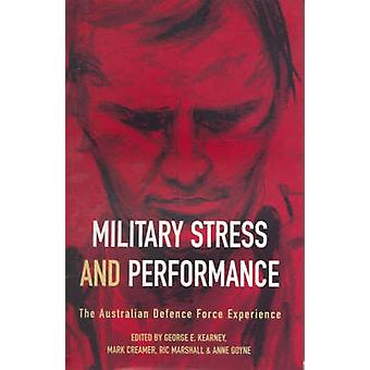 Military Stress and Performance - The Australian Defence Force Experie