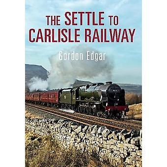 De Settle naar Carlisle spoorweg door Gordon Edgar - 9781445639611 boek