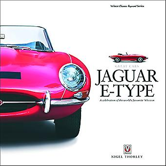Jaguar E-Type - A Celebration of the World's Favourite '60s Icon by Ni
