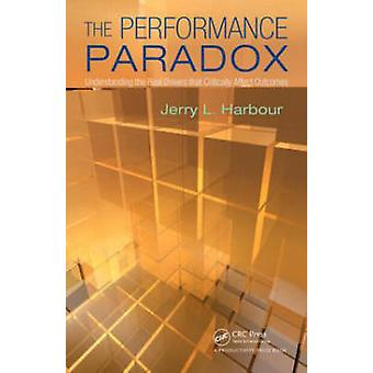 The Performance Paradox - Understanding the Real Drivers That Critical
