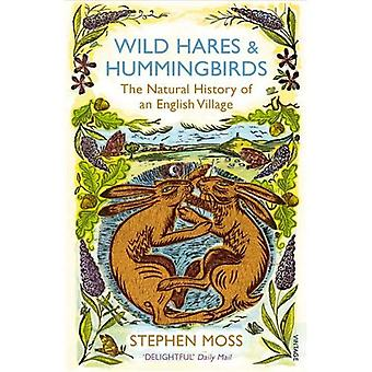 Vilda harar och kolibrier: naturhistorien av en engelsk by