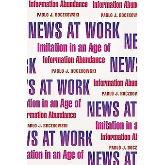 News at Work: Imitation in an Age of Information Abundance