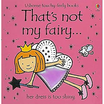 That's Not My Fairy (Touchy-Feely Board Books)