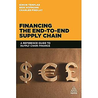 Financing the End-to-end Supply Chain: A Reference Guide to Supply Chain Finance