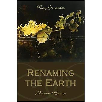 Renaming the Earth: Personal Essays (Camino del Sol: A Latina and Latino Literary)