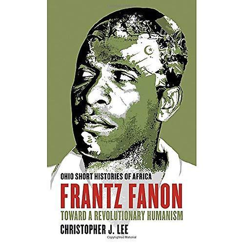 Frantz Fanon (Ohio Short Histories of Africa)