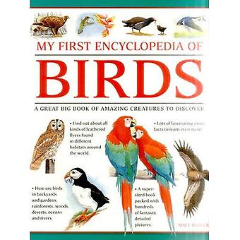 My First Encylopedia of Birds: A First Encyclopedia with Supersize Pictures