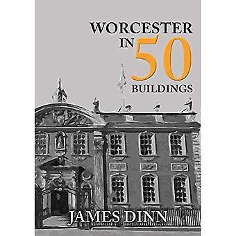 Worcester in 50 Buildings (In 50 Buildings)