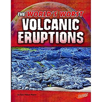 The World's Worst Volcanic Eruptions (World's Worst Natural Disasters)