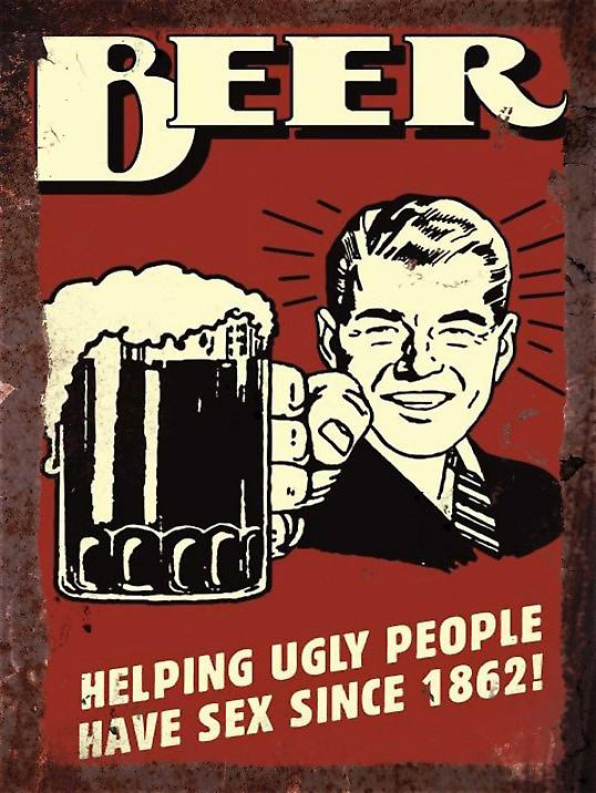 Vintage Metal Wall Sign, Beer, helping ugly people have sex since 1862!
