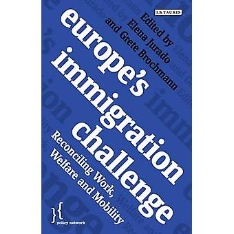Europes Immigration Challenge by Grete Brochmann