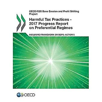 Harmful tax practices - 2017 progress report on preferential regimes: inclusive framework on BEPs, action 5 (OECD/G20 base erosion and profit shifting project)