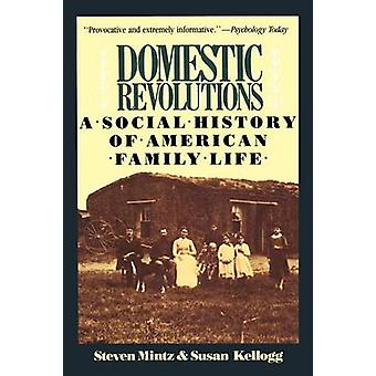 Domestic Revolutions A Social History of American Family Life by Mintz & Steven