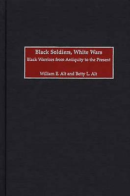 C2980c noir Warriors from Antiquity to the Present by Alt & William E.