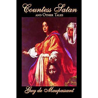 Grevinde Satan og andre fortællinger af Guy de Maupassant Fiction Classics litterære noveller af de Maupassant & fyr