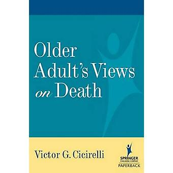 Older Adults Views on Death by Cicirelli & Victor G