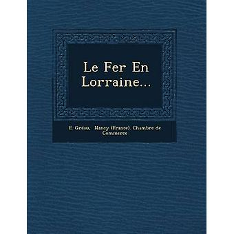 Le Fer En Lorraine... by Grau & E.