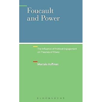Foucault and Power The Influence of Political Engagement on Theories of Power by Hoffman & Marcelo Iraja De Araujo