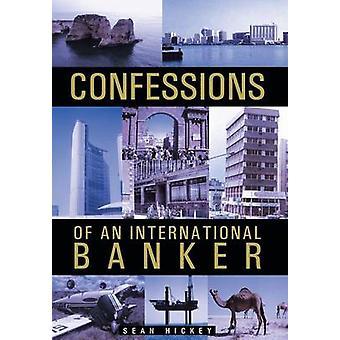 Confessions af en International bankmand af Hickey & Sean