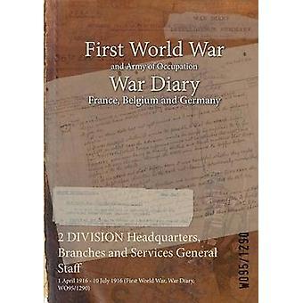 2 DIVISION Hauptsitz Niederlassungen und Dienstleistungen Generalstab 1. April 1916 10. Juli 1916 erste Weltkrieg Krieg Tagebuch WO951290 durch WO951290