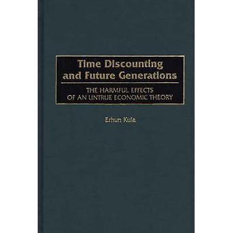 Tid diskontere og framtidige generasjoner de skadelige effektene av en usanne økonomisk teori av Kula & Erhun