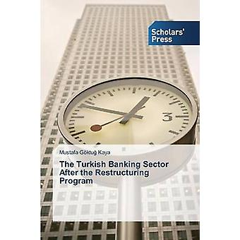 The Turkish Banking Sector After the Restructuring Program by KAYA Mustafa Gktu