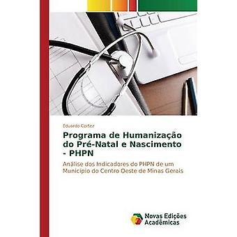 Programa de Humanizao PrNatal e Nascimento PHPN por Cortez Eduardo