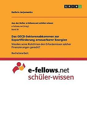 Das OECDSektorenabkomHommes zur Exportfrdecourirg erneuerbarer Energien by JerjoHommesko & Kathrin