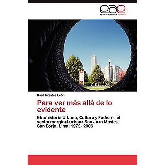 Para Ver Mas Alla de Lo Evidente door Rosales Le N. & Ra L.