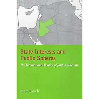 State Interests and Public Spheres - The International Politics of Jor