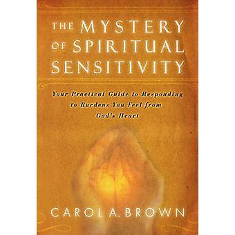 Mystery of Spiritual Sensitivity - Your Practical Guide to Responding