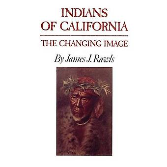 Indians of California - The Changing Image (New edition) by James J. R